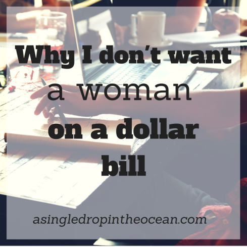 Why I don't want a woman on a dollar bill