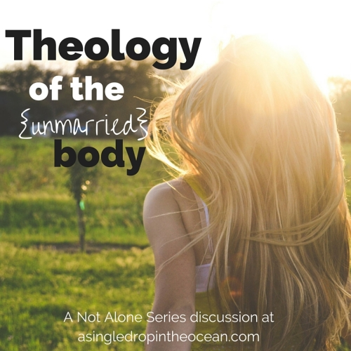 Theology of the Unmarried Body - Not Alone Series
