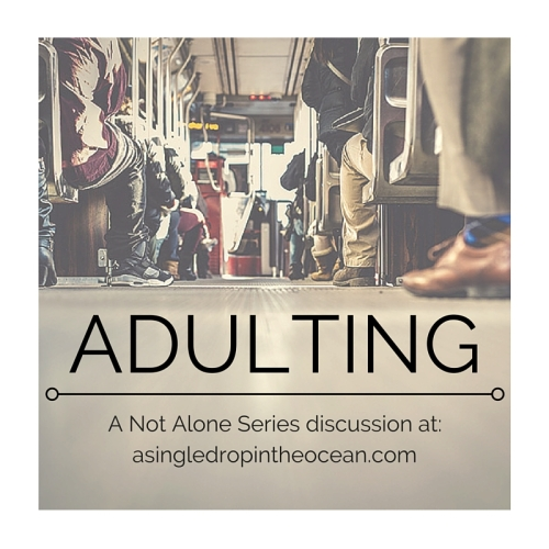Adulting - Not Alone Series at A Drop in the Ocean