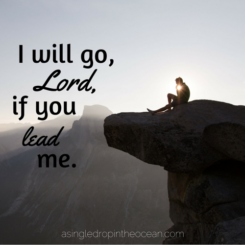I will go, Lord, if you lead me